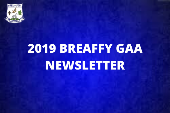 2019 BREAFFY GAA NEWSLETTER